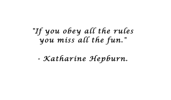 "Fashion quote of the day ""If you obey all the rules, you miss all the fun"""