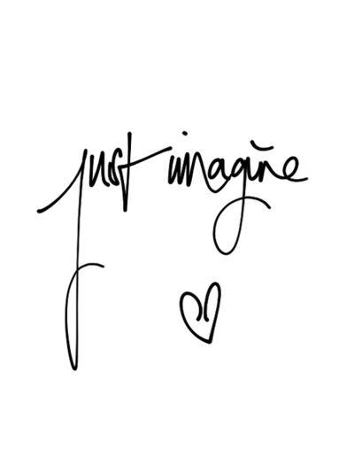 Inspirational quote - Just imagine
