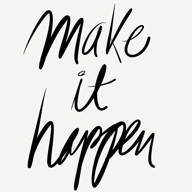 Quote of the week - Make it happen!
