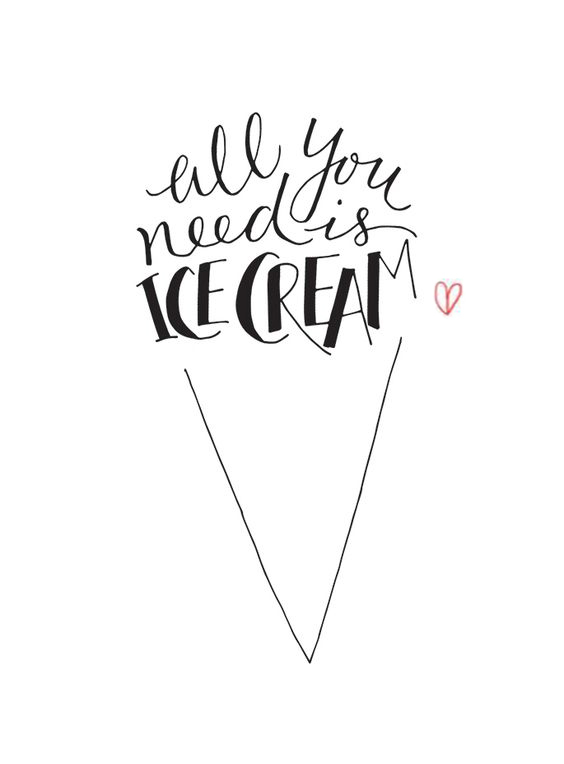 All You Need is Ice Cream quote
