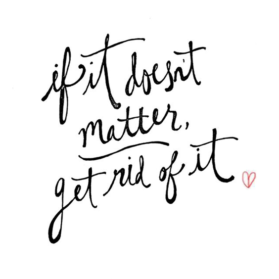 If it doesn't matter - get rid of it quote