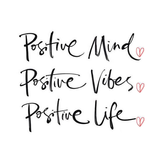 Quote of the week: positive mind - positive vibes - positive life
